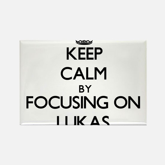 Keep Calm by focusing on on Lukas Magnets
