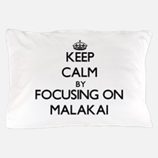 Keep Calm by focusing on on Malakai Pillow Case