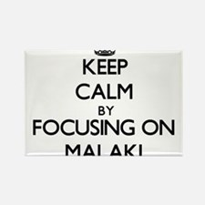 Keep Calm by focusing on on Malaki Magnets