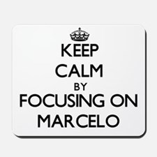 Keep Calm by focusing on on Marcelo Mousepad