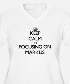 Keep Calm by focusing on on Mark Plus Size T-Shirt