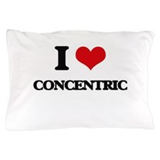 I love Concentric Pillow Case