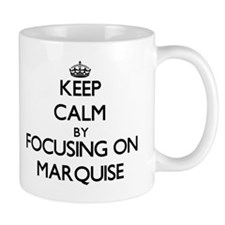 Keep Calm by focusing on on Marquise Mugs