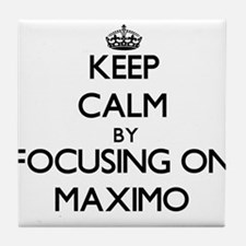 Keep Calm by focusing on on Maximo Tile Coaster