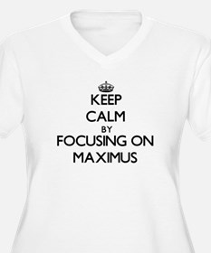 Keep Calm by focusing on on Maxi Plus Size T-Shirt