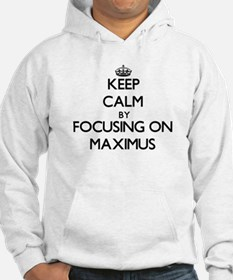 Keep Calm by focusing on on Maxi Hoodie