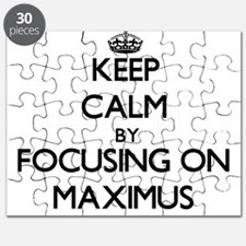 Keep Calm by focusing on on Maximus Puzzle