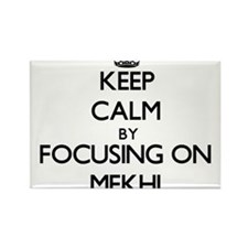Keep Calm by focusing on on Mekhi Magnets