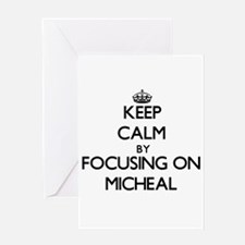 Keep Calm by focusing on on Micheal Greeting Cards