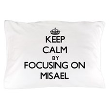 Keep Calm by focusing on on Misael Pillow Case