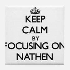 Keep Calm by focusing on on Nathen Tile Coaster