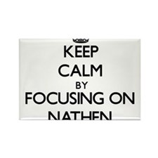 Keep Calm by focusing on on Nathen Magnets