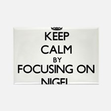 Keep Calm by focusing on on Nigel Magnets