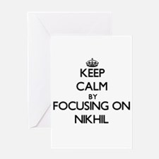 Keep Calm by focusing on on Nikhil Greeting Cards