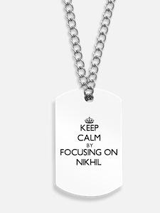 Keep Calm by focusing on on Nikhil Dog Tags