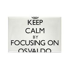 Keep Calm by focusing on on Osvaldo Magnets
