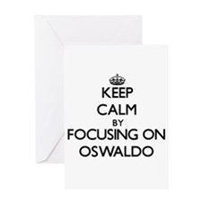 Keep Calm by focusing on on Oswaldo Greeting Cards