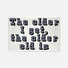The older I get - Rectangle Magnet