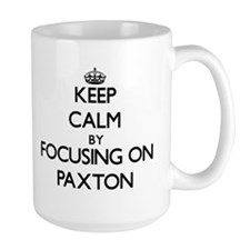 Keep Calm by focusing on on Paxton Mugs