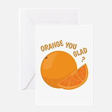 Orange You Glad Greeting Cards