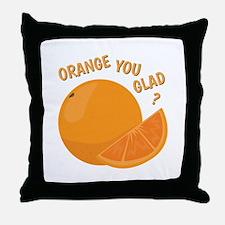 Orange You Glad Throw Pillow