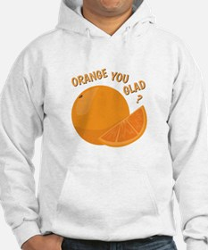 Orange You Glad Hoodie