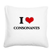 I love Consonants Square Canvas Pillow