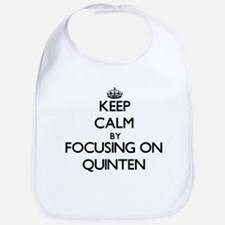 Keep Calm by focusing on on Quinten Bib