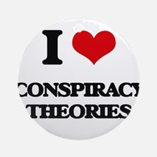 I love Conspiracy Theories Ornament (Round)