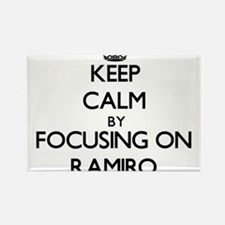 Keep Calm by focusing on on Ramiro Magnets