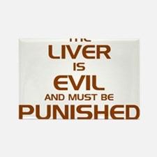 The Liver Is Evil And Must Be Punished Magnets