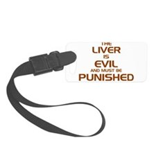 The Liver Is Evil And Must Be Punished Luggage Tag