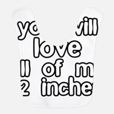 You Will Love All of my 12 Inches Bib