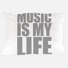 Music Is My Life Pillow Case