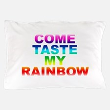 Come Taste My Rainbow Pillow Case