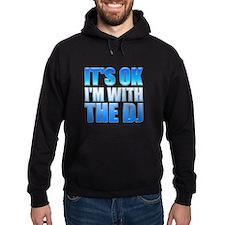 Its OK Im With The DJ Hoody