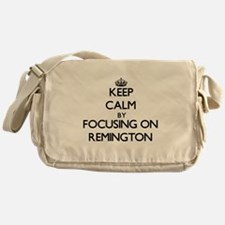 Keep Calm by focusing on on Remingto Messenger Bag