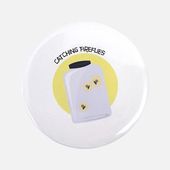 """Catching Fireflies 3.5"""" Button"""
