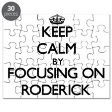 Keep Calm by focusing on on Roderick Puzzle