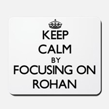 Keep Calm by focusing on on Rohan Mousepad