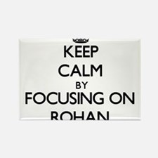 Keep Calm by focusing on on Rohan Magnets