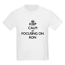 Keep Calm by focusing on on Ron T-Shirt