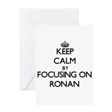 Keep Calm by focusing on on Ronan Greeting Cards
