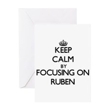 Keep Calm by focusing on on Ruben Greeting Cards