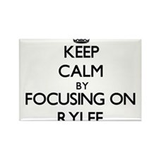 Keep Calm by focusing on on Rylee Magnets
