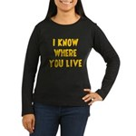 KnowWhereYouLive Women's Long Sleeve Dark T-Shirt