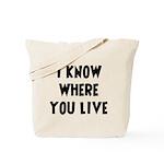 KnowWhereYouLive Tote Bag