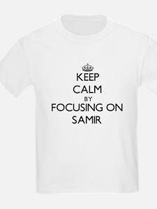 Keep Calm by focusing on on Samir T-Shirt