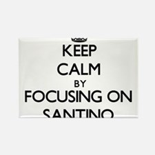 Keep Calm by focusing on on Santino Magnets