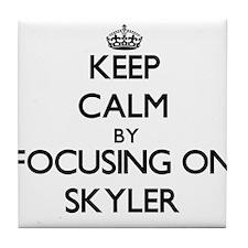 Keep Calm by focusing on on Skyler Tile Coaster